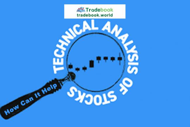 Technical Analysis of Stocks, How Can It Help