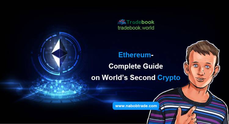 Ethereum-Complete Guide on World's Second Crypto