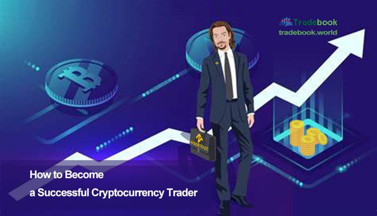 How to Become a Successful Cryptocurrency Trader